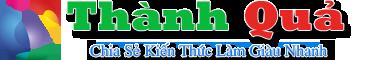 Thành Quả – Bài Học Làm Giàu – Kinh Nghiệm Làm Giàu – Tài Chính Cho Con